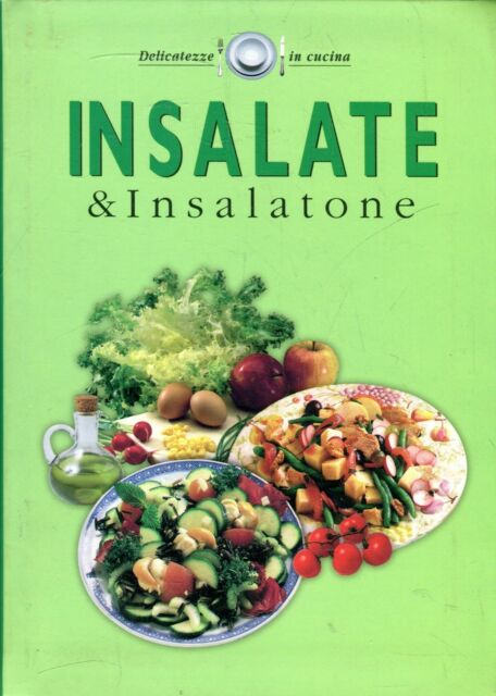 INSALATE & INSALATONE Delicatezze in cucina