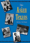 The Asian Texans by Marilyn Dell Brady (Hardback, 2004)