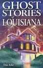 Ghost Stories of Louisiana by Dan Asfar (Paperback / softback, 2007)
