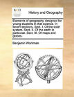 Elements of Geography, Designed for Young Students in That Science. in Seven Sections. Sect. I. of the Solar System. Sect. II. of the Earth in Particular. Sect. III. of Maps and Globes. by Benjamin Workman (Paperback / softback, 2010)