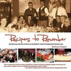 Recipes To Remember: A Memoir of My Epicurean Travels & Mother's Homemade Italian Cooking by Barbara Magro (Paperback, 2011)