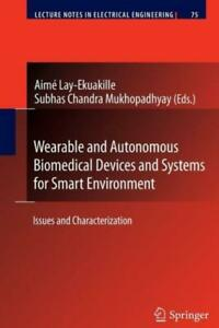 Wearable And Autonomous Biomedical Devices And Systems For Smart Environmen...