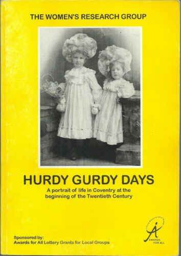 1 of 1 - Hurdy Gurdy Days: Portrait of Life in Coventry in Early 20th C. Warwickshire.