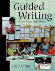 Guided Writing: Practical Lessons, Powerful Results by Lori Oczkus (Paperback, 2007)