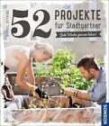 52 Projekte für Stadtgärtner von Bärbel Oftring (2015, Klappenbroschur)