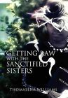 Getting Raw with the Sanctified Sisters by Thomasena Williams (Hardback, 2011)