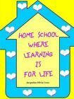 Home School Where Learning Is for Life by Jacqueline Olivia Cross 9781410742599