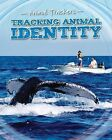 Tracking Animal Identity by Tom Jackson (Hardback, 2015)