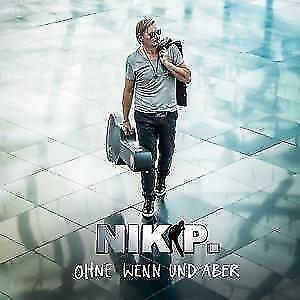 NIK-P-Ohne-Wenn-und-Aber-2017-CD-NEU-amp-OVP