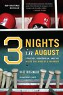 Three Nights in August: Strategy, Heartbreak, and Joy Inside the Mind of a Manager by Buzz Bissinger (Paperback, 2005)