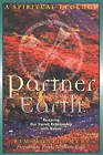 Partner Earth: A Spiritual Ecology - Restoring Our Sacred Relationship with Nature by Pam Montgomery (Paperback, 1997)