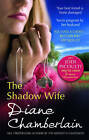 The Shadow Wife by Diane Chamberlain (Paperback, 2011)