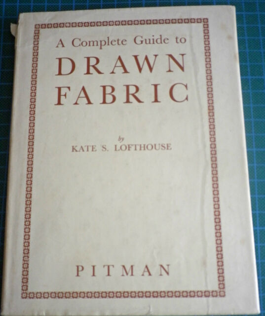 Complete Guide to Drawn Fabric by Kate S. Lofthouse (Hardback, 1960)