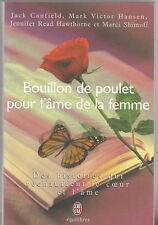 BOUILLON DE POULET POUR L'ÂME DE LA FEMME - J'ai lu - 2000