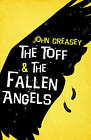 The Toff and the Fallen Angels by John Creasey (Paperback, 2012)