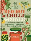 RHS Red Hot Chilli Grower: The Complete Guide to Planting, Picking and Preserving Chillies by Kay Maguire (Hardback, 2015)