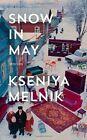 Snow in May by Kseniya Melnik (Hardback, 2014)