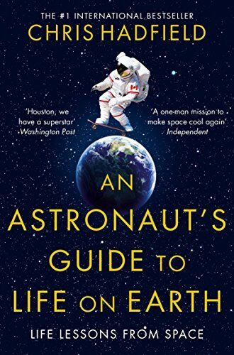 1 of 1 - An Astronaut's Guide to Life on Earth by Hadfield, Chris 1447259947 The Cheap