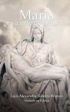 Maria : A Mãe de Deus by Luis Branco (2013, Paperback)