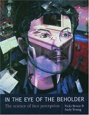 In the Eye of the Beholder: The Science of Face Perception, Vicki Bruce, Andrew