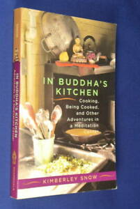 IN-BUDDHA-039-S-KITCHEN-Kimberley-Snow-BOOK-Head-Cook-at-Buddhist-Retreat-Buddhism