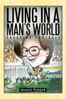 Living in a Man's World Coaching Football 9781456712525 by Mamie Parker