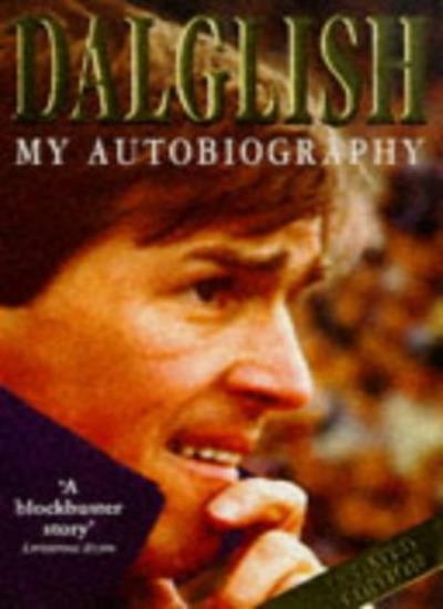 Kenny Dalglish Autobiography By Kenny Dalglish