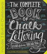 The Complete Book of Chalk Lettering : Create and Develop Your Own Style by Valerie McKeehan (2015, Hardcover)