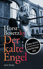 Der kalte Engel von Horst Otto Oskar Bosetzky (2013, Taschenbuch)