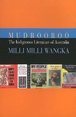 The Indigenous Literature of Australia: Milli Milli Wangka by Mudrooroo...