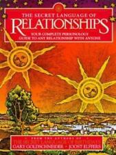 The Secret Language of Relationhips : Your Complete Personology Guide to Any Relationship with Anyone by Gary Goldschneider and Joost Elffers (1997, Hardcover)