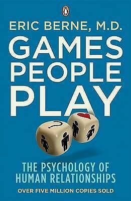 Games People Play: The Psychology of Human Relationships by Eric Berne...