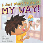 I Just Want to Do it My Way! by Julia Cook (Paperback, 2013)
