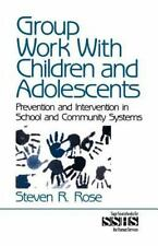 SAGE Sourcebooks for the Human Services Ser.: Group Work with Children and...