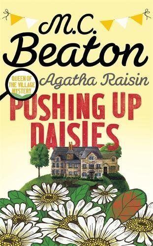 1 of 1 - Agatha Raisin: Pushing up Daisies by Beaton, M.C. 1472117212 The Cheap Fast Free