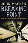 Breaking Point by John Macken (Paperback, 2009)