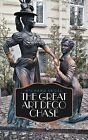 The Great Art Deco Chase by Richard Segal (Paperback, 2012)