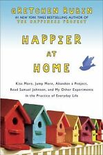Happier at Home: Kiss More, Jump More, Abandon a Project, Read Samuel Johnson, a