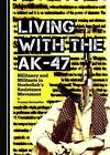 Living with the AK-47: Militancy and Militants in Hezbollah's Resistance Movement by Younes Saramifar (Hardback, 2015)