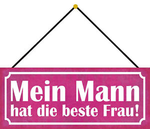 Mein Mann Hat the Best Woman Shield with Cord Metal Tin Sign 10 X 27 CM K0625-K