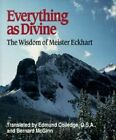 Everything as Divine: Wisdom of Meister Eckhart by Meister Eckhart (Paperback, 1998)