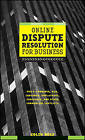 Online Dispute Resolution for Business: B2B, E-commerce, Consumer Employment, Insurance and Other Commercial Conflicts by C. Rule (Hardback, 2002)
