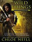 Wild Things by Chloe Neill (CD-Audio, 2014)