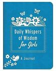 Daily Whispers of Wisdom for Girls Journal by Various (Paperback / softback, 2014)
