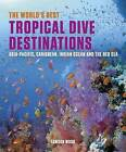 The World's Best Tropical Dive Destinations by Lawson Wood (Paperback, 2015)