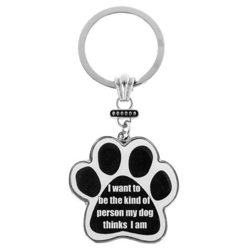 Je veux être le genre de personne mon chien pense que je suis-Argent Patte de porte-clés//Chaîne