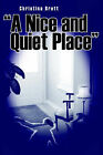 A Nice and Quiet Place by Christina Brett (Paperback, 2006)