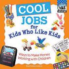 Cool Jobs for Kids Who Like Kids: Ways to Make Money Working with Children by Pam Scheunemann (Hardback, 2010)