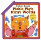 Pickle Pig's First Words by Richard Scarry (Board book, 2010)
