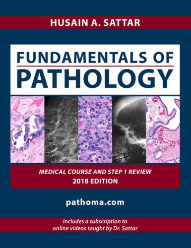 oFundamentals of Pathology - Pathoma 2018: Step 1 Review by Dr. Husain A. Sattar